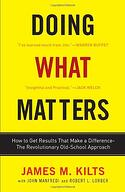 Doing What Matters, book by James Kilts
