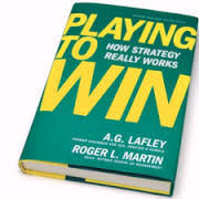 Rhythm Systems blog - Six Strategy Tips and Traps - Book - A.G. Lafley & Roger L. Martin-Playing to Win - How Strategy Really Works