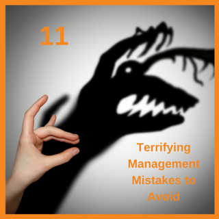 11 Terrifying Management Mistakes to Avoid.png