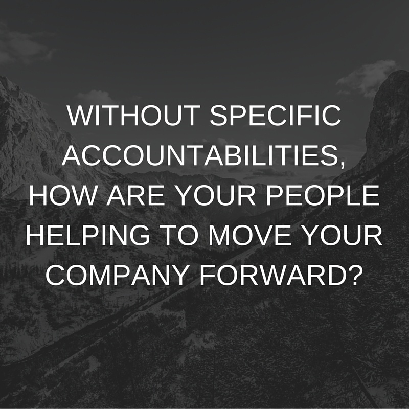 Without_specific_accountabilities_how_are_your_people_helping_to_move_your_company_forward-..jpg