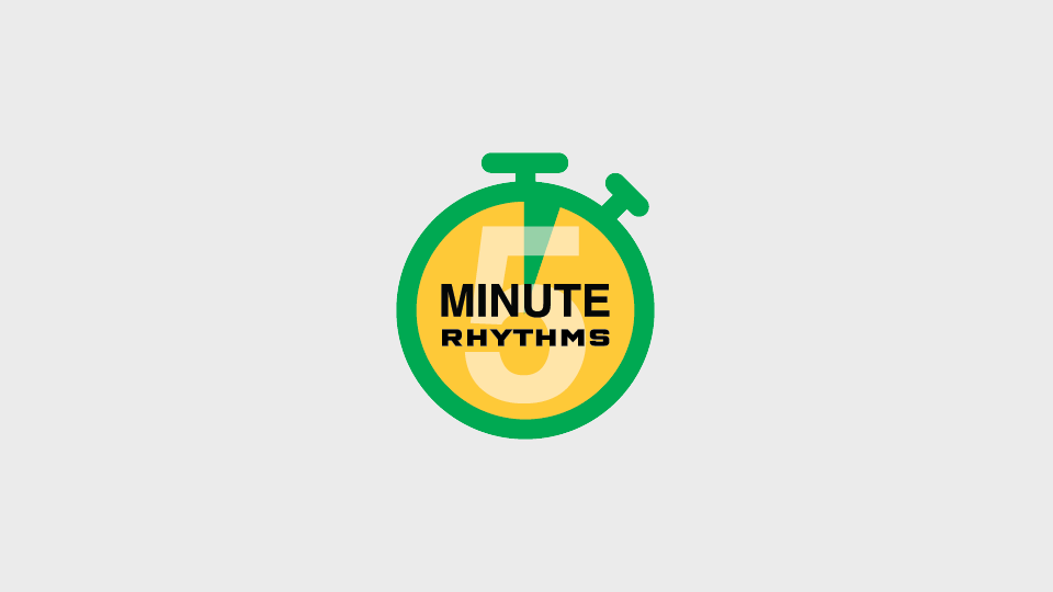 5 Minute Rhythms