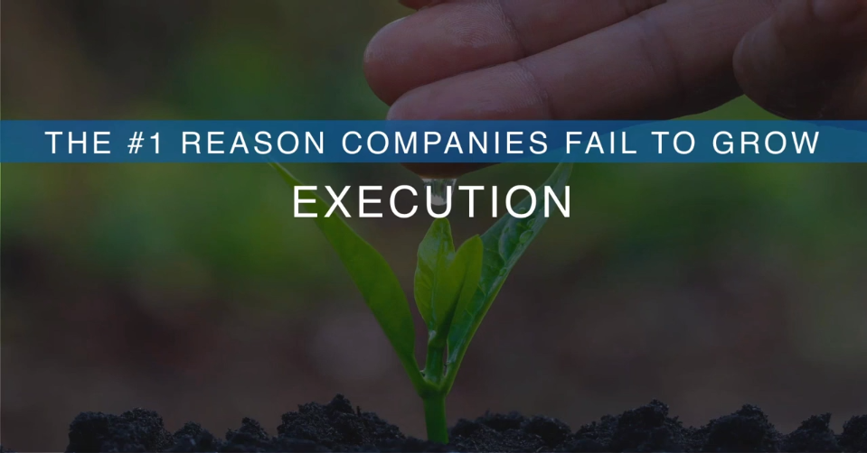 The #1 Reason Companies Fail to Grow